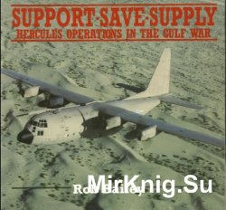 Support, Save, Supply: Hercules Operations in the Gulf War