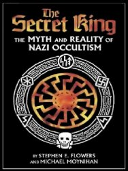 The Secret King, The Myth and Reality of Nazi Occultism