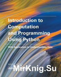 Introduction to Computation and Programming Using Python 2nd Edition