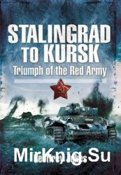Stalingrad to Kursk: Triumph of the Red Army