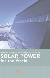 Solar Power for the World What You Wanted to Know about Photovoltaics