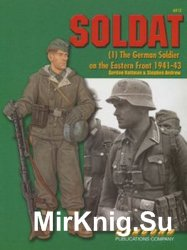 Soldat (1): The German Soldier on the Eastern Front 1941-1943 (Concord 6512)