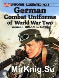 German Combat Uniforms in World War Two Volume I (Uniforms Illustrated 5)