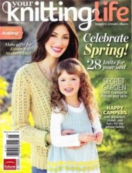 Your Knitting Life - April /May 2012