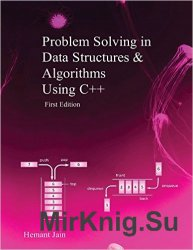 Problem Solving in Data Structures & Algorithms Using C++: Programming Interview Guide