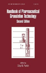 Handbook of Pharmaceutical Granulation Technology, 2nd Edition