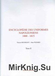 Encyclopedie des Uniformes Napoleoniens 1800-1815 Tome 2