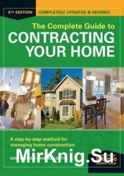 The Complete Guide to Contracting Your Home, 5th Edition
