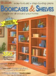Bookcases & Shelves: Easy-To-Build, Step-By-Step Plans