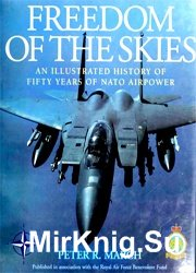 Freedom of the Skies: An Illustrated History of Fifty Years of NATO Airpower