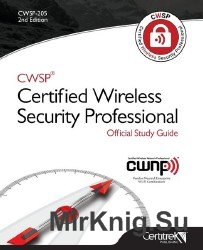Cwsp (R) Certified Wireless Security Professional Official Study Guide: Second Edition (Cwsp-205)