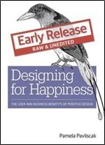 Designing for Happiness: The User and Business Benefits of Positive Design