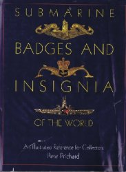 Submarine Badges and Insignia of the World: An Illustrated Reference for Collectors