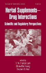 Herbal Supplements-Drug Interactions: Scientific and Regulatory Perspectives