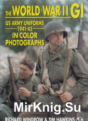 The World War II.GI US Army Uniforms 1941-1945 in Color Photographs