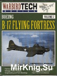 Boeing B-17 Flying Fortress (Warbird Tech Volume 7)