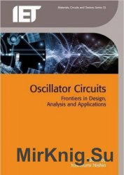 Oscillator Circuits: Frontiers in Design, Analysis and Applications