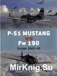 P-51 Mustang vs Fw 190: Europe 1943–45 (Osprey Duel 1)