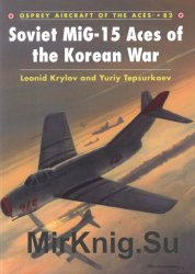 Soviet MiG-15 Aces of the Korean War (Osprey Aircraft of the Aces 82)