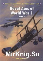 Naval Aces of World War 1 Part I (Osprey Aircraft of the Aces 97)