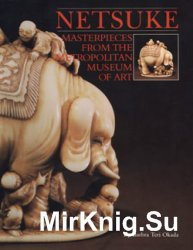 Netsuke: Masterpieces from The Metropolitan Museum of Art