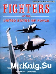 Fighters of the United States Air Force: From World War I Pursuit to the F-117