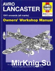 Avro Lancaster 1941 Onwards (all marks) (Owners' Workshop Manual)