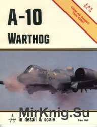 A-10 Warthog: In Detail & Scale (D&S Vol.19)