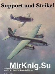 Support and Strike! A Concise History of the U.S. 9th Air Force in Europe