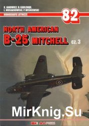 North American B-25 Mitchell Cz.3 (AJ-Press Monografie Lotnicze 82)