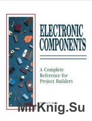 Electronic Components: A Complete Reference for Project Builders