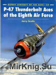 P-47 Thunderbolt Aces of the Eighth Air Force (Osprey Aircraft of the Aces 24)