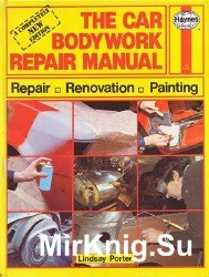 The Car Bodywork Repair Manual: A Do-it-yourself Guide to Car Bodywork Repair, Renovations and Painting
