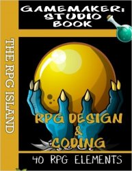 GameMaker Studio Book – RPG Design and Coding