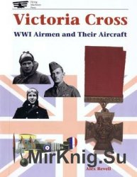 Victoria Cross: WWI Airman and their Aircraft