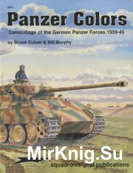 Panzer Colors I: Camouflage of the German Panzer Forces 1939-1945 (Squadron Signal 6251)