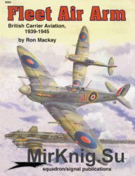Fleet Air Arm: British Carrier Aviation 1939-1945 (Squadron Signal 6085)