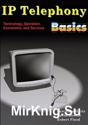 IP Telephony Basics. Technology, Operation, Economics, and Services Paperback