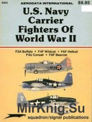 U.S. Navy Carrier Fighters of World War II (Squadron Signal 6204)