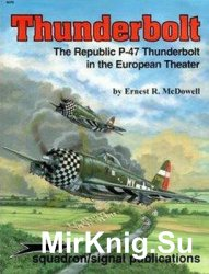 Thunderbolt: The Republic P-47 Thunderbolt in the European Theater (Squadron Signal 6076)