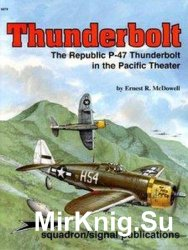 Thunderbolt: The Republic P-47 Thunderbolt in the Pacific Theater (Squadron Signal 6079)