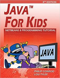 Java For Kids: NetBeans 8 Programming Tutorial, 8th Edition
