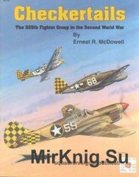 Checkertails: The 325th Fighter Group in the Second World War (Squadron Signal 6175)