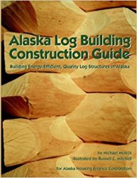 Alaska Log Building Construction Guide