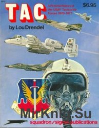 TAC: Pictorial History of the USAF Tactical Air Forces 1970-1977 (Squadron Signal 6012)