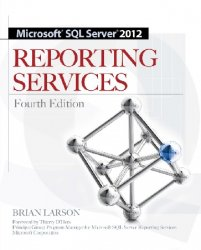 Microsoft SQL Server 2012 Reporting Services, 4th Edition