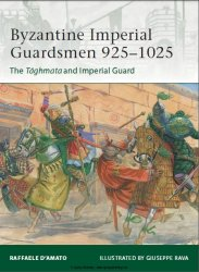Byzantine Imperial Guardsmen 925–1025 The Taghmata and Imperial Guard