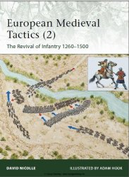 European Medieval Tactics (2) New Infantry, New Weapons 1260–1500