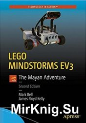 LEGO Mindstorms EV3. The Mayan Adventure. Second Edition