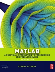 MATLAB: A Practical Introduction to Programming and Problem Solving, 3rd Edition